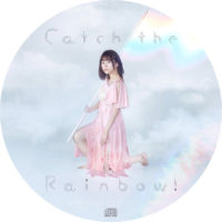Catch the Rainbow! (通常盤) / 水瀬いのり ラベル 01 曲目なし
