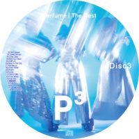 "Perfume The Best ""P Cubed"" / Perfume ラベル 01 Disc3 曲目あり"