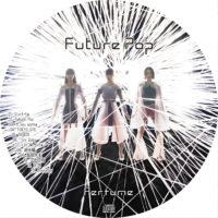 Future Pop (通常盤) / Perfume ラベル 01 曲目あり