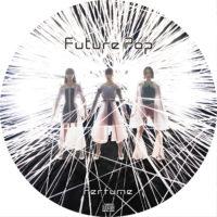 Future Pop (通常盤) / Perfume ラベル 01 曲目なし