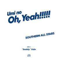"""海のOh, Yeah!! / サザンオールスターズ 01 DISC1 """"Daddy""""side 曲目なし"""